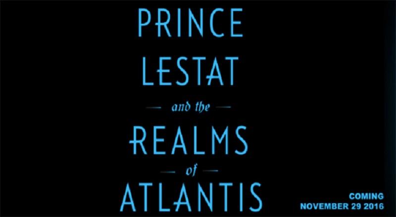 Prince Lestat and Realms of Atlantis: svelato il titolo del nuovo romanzo di Anne Rice