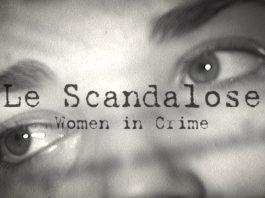 nastri d'argento Le scandalose - Women in Crime: alla Festa del Cinema di Roma il doc con Sonia Bergamasco e Claudio Santamaria