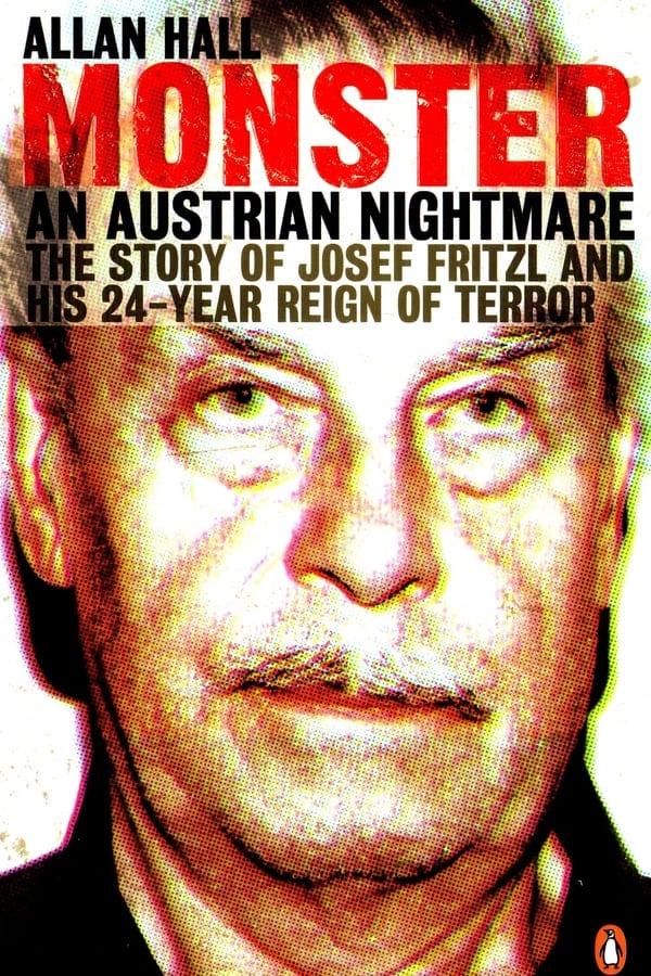 Josef Fritzl: Story of a Monster