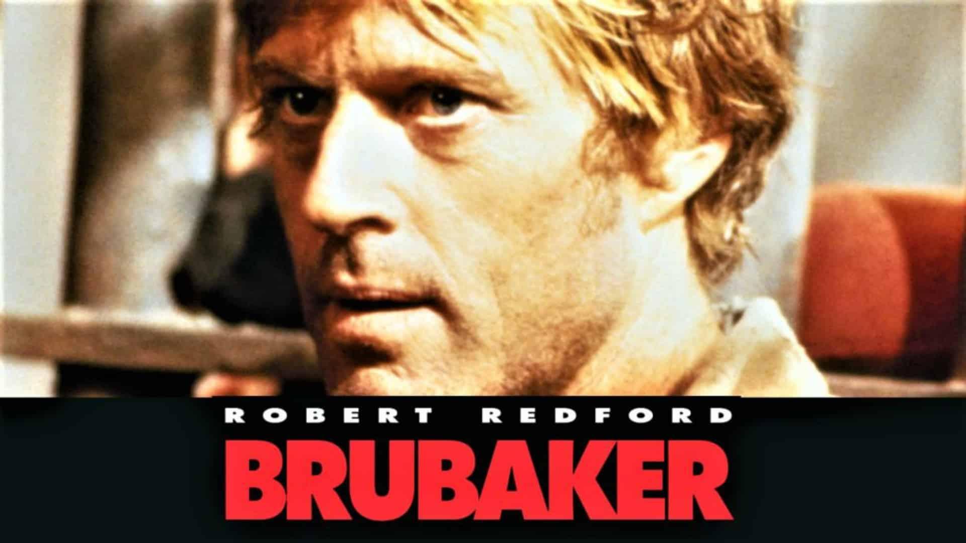 Brubaker: la spiegazione del film con Robert Redford